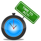Time To Act Represents Activist Proactive And Action. Time To Act Meaning Do It And Action Stock Images