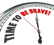 Time to Be Brave Words Clock Courage Bold Fearless Action. Time to Be Brave words on a 3d white clock face telling you to be confident, bold, daring and fearless Stock Photo