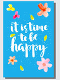 It is time to be happy  inspiration quote . Stock Photography