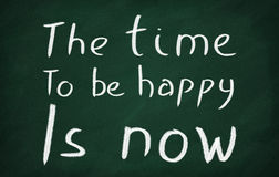 The time to be happy is now Royalty Free Stock Photo