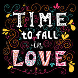 Time to fall in love Inspirational Valentines quote. Hand drawn vintage illustration with hand-lettering. Stock Image