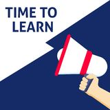 TIME TO LEARN Announcement. Hand Holding Megaphone With Speech Bubble vector illustration