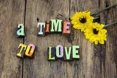 Time to love marry wed share live believe. Miracles happy happiness barnwood say goodbye enjoy inspire inspiration romance heart soul stock photo