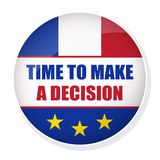 Time to make a decision pin button with flag of France. Vector FREXIT badge. Time to make a decision pin button Royalty Free Stock Photography