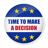 Time to make a decision pin button. Vector EU EXIT badge. Time to make a decision pin button Stock Images