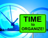 Time To Organize Represents At The Moment And Arranged Royalty Free Stock Photography