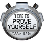 Time to Prove Yourself Stopwatch Timer Words Performance. Time to Prove Yourself words on a stopwatch or timer as a test to show your skills and performance Stock Photography