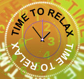 Time To Relax Represents Pleasure Recreation And Break Stock Image
