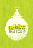 The Time To Relax Is When You Do Not Have Time For It. Zen Meditation Quote On Organic Texture Background. royalty free illustration