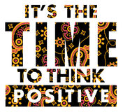 It is time to think positive. Vector artwork for T shirt prints with paisley texture stock illustration
