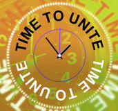 Time To Unite Shows Working Together And Cooperation Stock Image