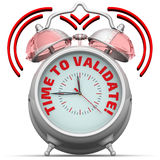 Time to validate! The alarm clock with an inscription. Alarm clock with the red words `TIME TO VALIDATE!`. 3D Illustration. Isolated Royalty Free Stock Photos