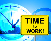 Time To Work Means Just Now And Currently Royalty Free Stock Image