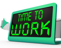 Time To Work Message Meaning Starting Job Or Employment Stock Image