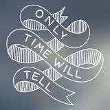 Only Time Will Tell. Hand drawn banner vector image Royalty Free Stock Image