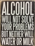 Tips about alcohol. Alcohol will not solve your problems ,but neither will water or milk royalty free stock images