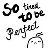 So tired to be perfect hand drawn illustration with lettering. Minimalism royalty free illustration