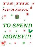 Tis la estación para gastar el dinero Foto de archivo libre de regalías