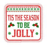 Tis the season to be jolly sign or stamp. On white background, vector illustration royalty free illustration
