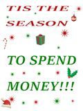 Tis the season to spend money Royalty Free Stock Photo