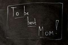 To be best Mom chalk inscription on the board.  Stock Images