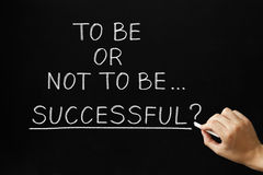 To Be Or Not To Be Successful. Hand writing To Be Or Not To Be Successful question with white chalk on a blackboard Stock Photos