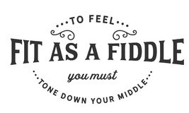 To feel fit as a fiddle you must tone down your middle. Quote illustrator vector illustration