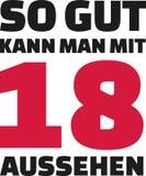 To jest jak dobry ty możesz patrzeć z 18 rok - 18th urodzinowa niemiec Zdjęcie Stock
