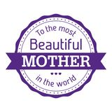 To the most beautiful mother in the world Stock Photography