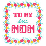 To my dear mom. Greeting cards inscription for Mother's Day. Stock Photography