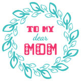 To my dear mom. Greeting cards inscription for Mother's Day. Stock Image
