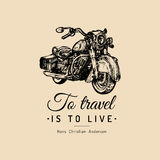 To travel is to live inspirational poster. Vector hand drawn cruiser for MC,biker logo,custom chopper store, garage etc. Royalty Free Stock Photos