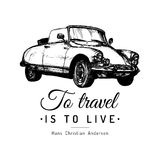 To travel is to live vector typographic poster. Hand sketched retro automobile illustration. Vintage car logo. Royalty Free Stock Photo