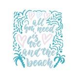 Toda lo que usted necesita es amor y la playa - cita dibujada mano de las letras aislado en el fondo blanco Tinta del cepillo de  libre illustration