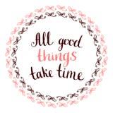Todas as boas coisas tomam tempo - escrito à mão Foto de Stock