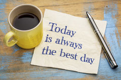 Today is always the best day. Inspirational handwriting on a napkin with a cup of espresso coffee stock image
