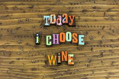 Today choose wine friendship love royalty free stock image