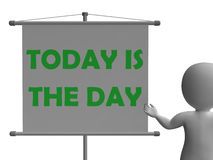 Today Is The Day Board Means Opportunity And Royalty Free Stock Images
