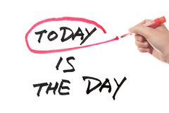 Today is the day Stock Photos