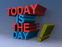 Today is the day Stock Image