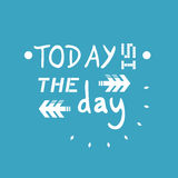 Today is the day message Stock Images