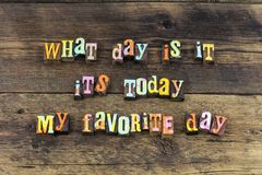 Today enjoy grateful day life love typography type. Today enjoy grateful favorite day life love letterpress typography happiness happy great living joy tomorrow royalty free stock images