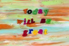 Today great time day positive optimism plastic. Text achievement good job attitude move forward live life love achieve stock photos