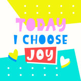 Today I choose joy card. Typography poster design. Geometric Memphis 80s, 90s abstract background. T shirt, planner sticker, poster template. Vector royalty free illustration