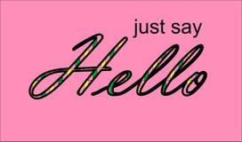 Today just say hello world. 21 November: today just say `hello world Stock Photography