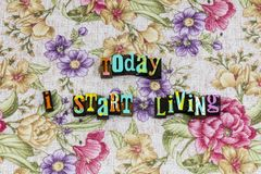 Today living optimism positive plan typography. Letterpress phrase love life attitude relationship happiness happy smile romance self confidence friends royalty free stock photos