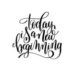 Today is a new beginning black and white hand written lettering Stock Photography