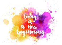 Today is a new beginning. Inspirational handwritten modern calligraphy lettering text on abstract watercolor paint splash background stock illustration