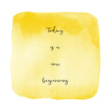 Today is a new beginning on yellow watercolor background Stock Photo