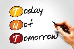 Today Not Tomorrow Stock Images